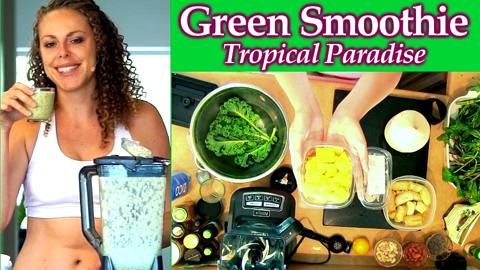 Healthy Green Smoothie: Tropical Paradise!