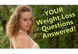 Weight Loss Questions Answered!