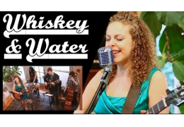 Whiskey & Water Original Song