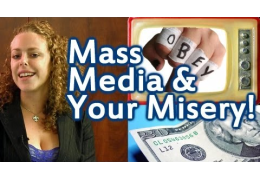 How to be Happy: Media Lies & Your Misery!